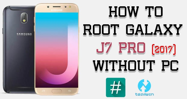 How To Root Samsung Galaxy J7 Pro Without PC [Tested] | Genkes