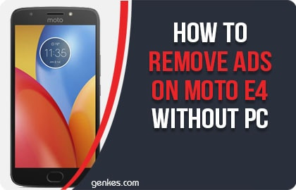 Remove Ads on Moto E4
