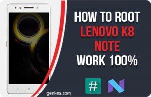 Root Lenovo K8 Note