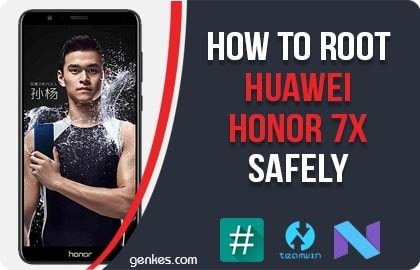 Root Huawei Honor 7X