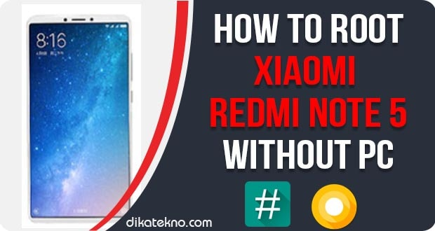 How To Root Xiaomi Redmi Note 5 Without PC [Work 100%] | Genkes