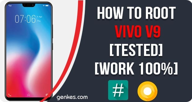 How To Root Vivo V9 [Tested] [Work 100%] | Genkes