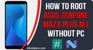 Root Asus ZenFone Max Plus M1 Without PC
