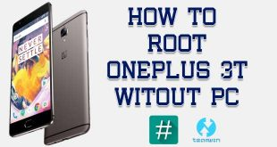 Root OnePlus 3T Without PC