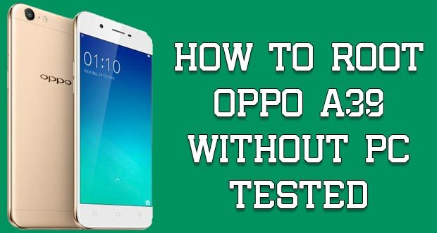 How To Root Oppo A39 Without PC [Tested] | Genkes