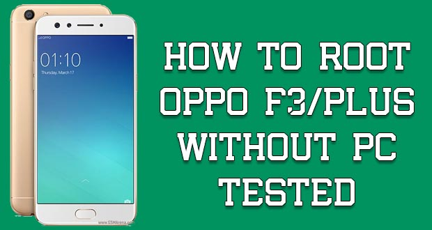 How To Root Oppo F3/F3 Plus Without PC [Tested]   Genkes