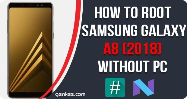 Root Samsung Galaxy A8 2018 Without PC