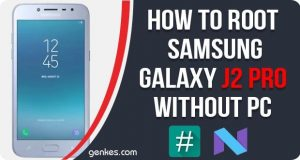 Root Samsung Galaxy J2 Pro Without PC