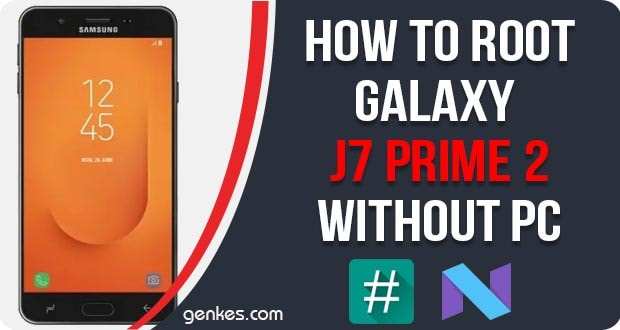 Root Samsung Galaxy J7 Prime 2 Without PC