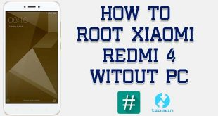 Root Xiaomi Redmi 4 Without PC