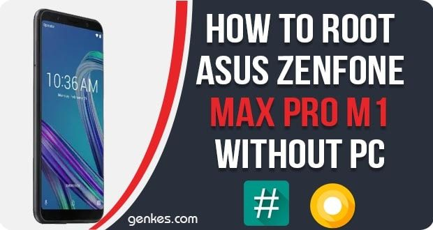 How To Root Asus ZenFone Max Pro M1 Without PC [Work 100%] | Genkes