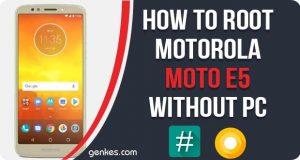 Root Motorola Moto E5 Without PC