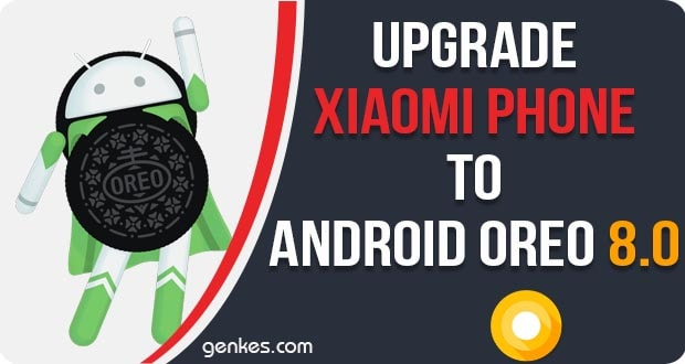 Upgrade Your Xiaomi Phone to Android Oreo