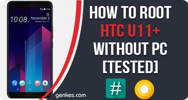 Root HTC U11 Plus Without PC