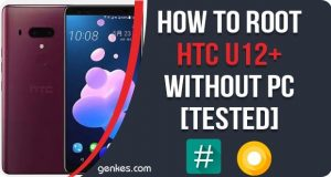 Root HTC U12 Plus Without PC