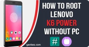 Root Lenovo K6 Power Without PC