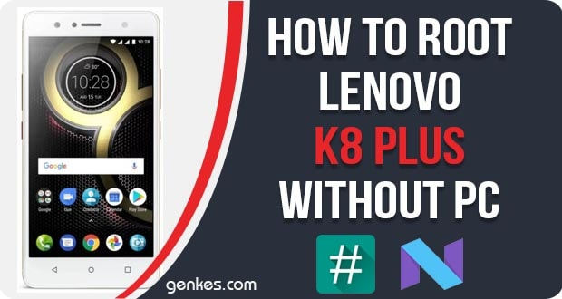 Root Lenovo K8 Plus Without PC