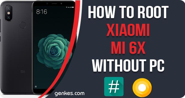 Root Xiaomi Mi 6X Without PC