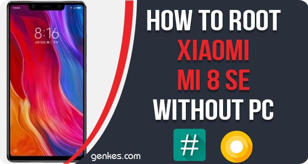 Root Xiaomi Mi 8 SE Without PC