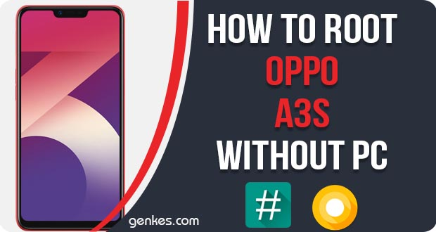 How To Root Oppo A3s Without PC [100% Work] | Genkes