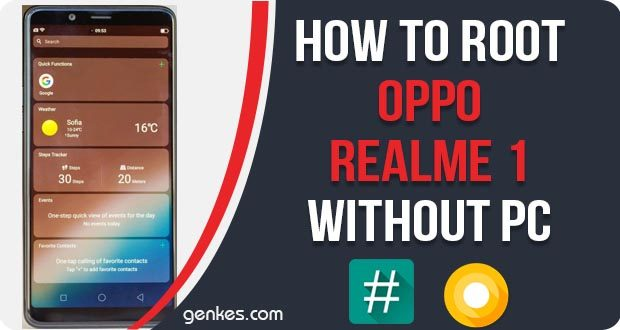 How To Root Oppo Realme 1 Without PC [Tested] | Genkes