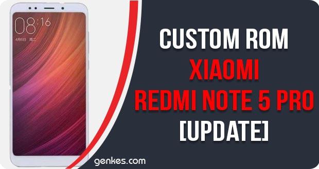 Custom ROM For Xiaomi Redmi Note 5 Pro
