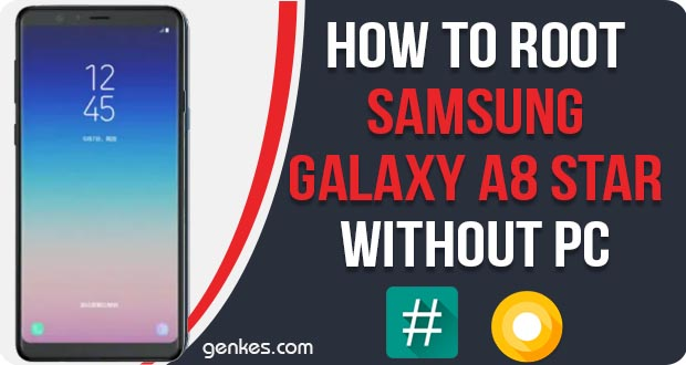 Root Samsung Galaxy A8 Star Without PC