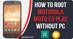 Root Motorola Moto E5 Play Without PC