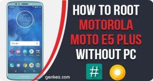 Root Motorola Moto E5 Plus Without PC