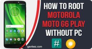 Root Motorola Moto G6 Without PC Play