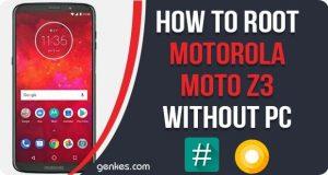 Root Motorola Moto Z3 Without PC