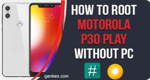 Root Motorola P30 Play Without PC