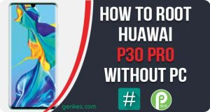 Root Huawei P30 Pro Without PC