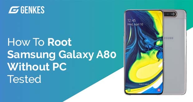Root Samsung Galaxy A80 Without PC