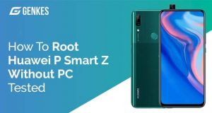 Root Huawei P Smart Z Without PC