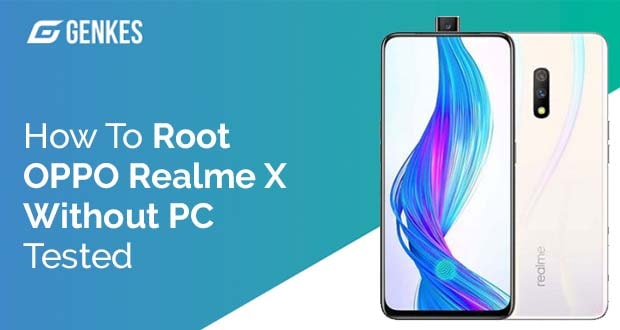 How To Root Oppo Realme X Without PC [Tested] | Genkes