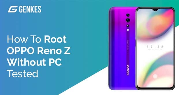 Root Oppo Reno Z Without PC