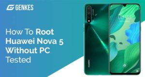 Root Huawei Nova 5 Without PC
