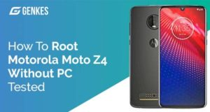 Root Motorola Moto Z4 Without PC