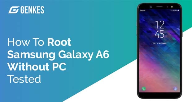 Root Samsung Galaxy A6 Without PC