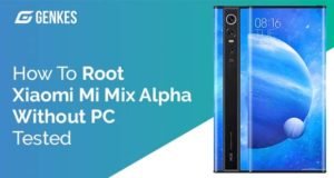 Root Xiaomi Mi Mix Alpha Without PC