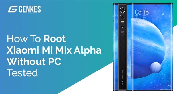 Root Xiaomi Mi Mix Alpha Without PC