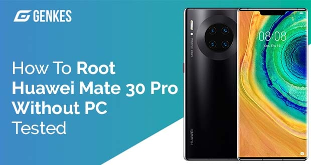 Root Huawei Mate 30 Pro Without PC