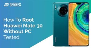 Root Huawei Mate 30 Without PC