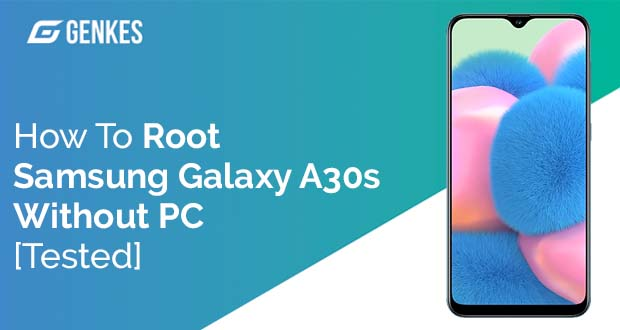 Root Samsung Galaxy A30s Without PC