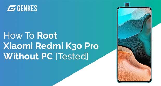 Root Xiaomi Redmi K30 Pro Without PC