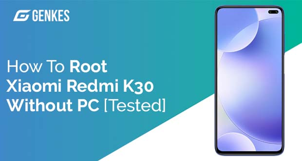 Root Xiaomi Redmi K30 Without PC