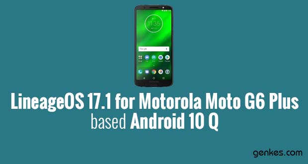 Lineage OS 17.1 for Motorola Moto G6 Plus