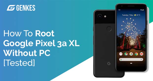 Root Google Pixel 3a XL Without PC