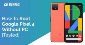 Root Google Pixel 4 Without PC
